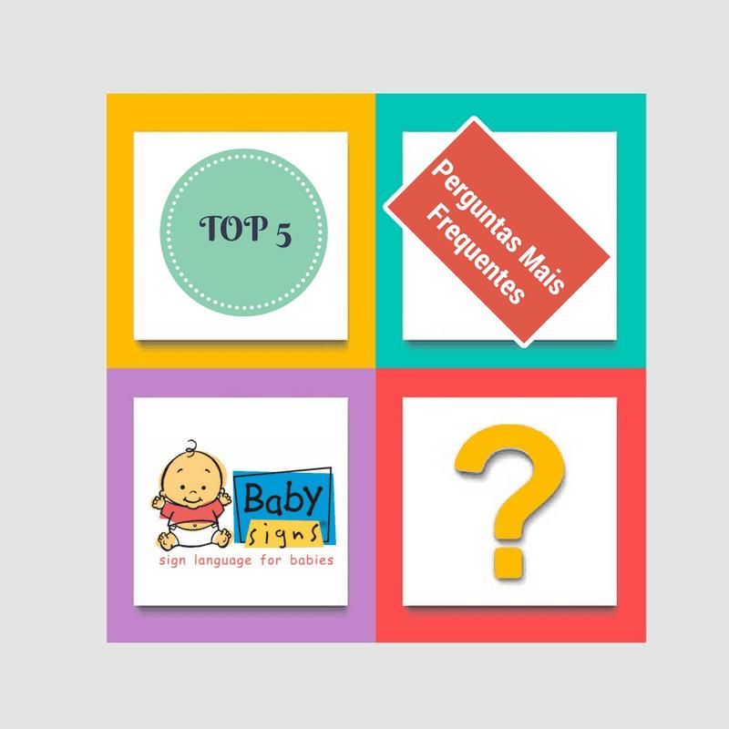 Perguntas Frequentes sobre o Fantástico Programa Baby Signs®