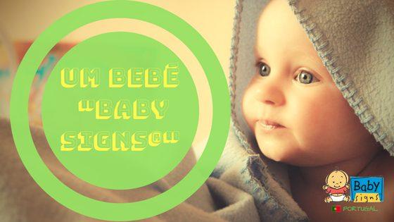 """Um Dia na Vida de um Bebé """"Baby Signs®"""" – a Estória de um Bebé"""